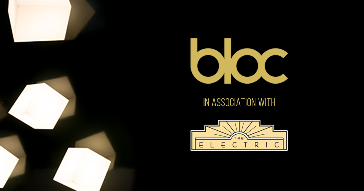 Electric Cinema x BLOC Offer is Back!